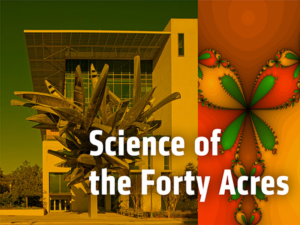 Science of the Forty Acres
