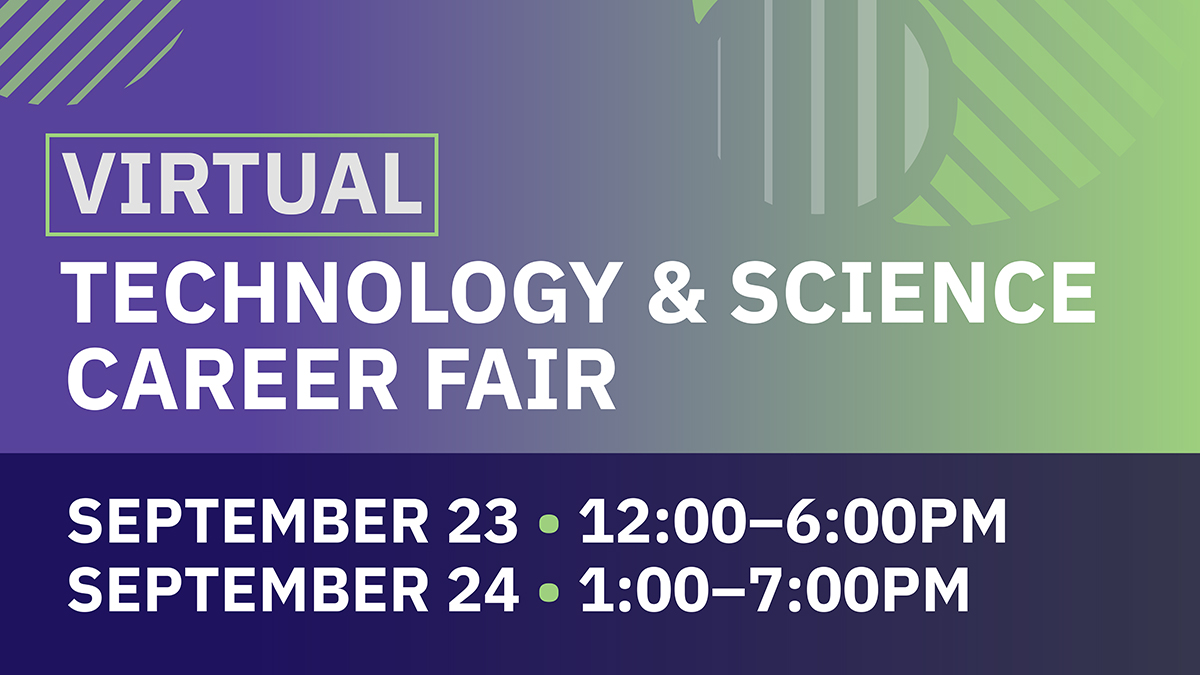 Virtual Technology & Science Career Fair, September 23 12-6 pm and September 24 1-7 pm