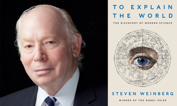 "Steven Weinberg's ""To Explain the World: The Discovery of Modern Science"""